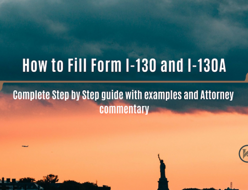 How to Fill Form I-130 and I-130A  – Complete Step by Step guide with examples and Attorney commentary